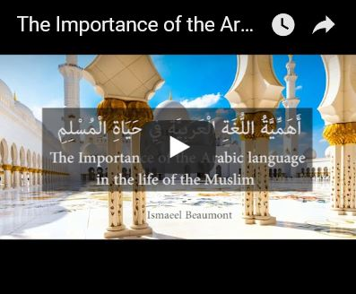 The Importance of the Arabic Language in the Life of a Muslim