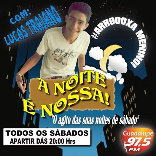 Lucas Trajano esta de Volta a Guadalupe FM 97.5
