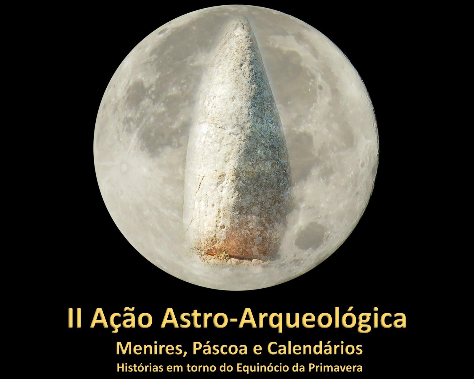 II ação Astro-Arqueológica: Menires, Páscoa e Calendários