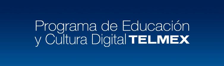 Programa de Educación y Cultura Digital TELMEX