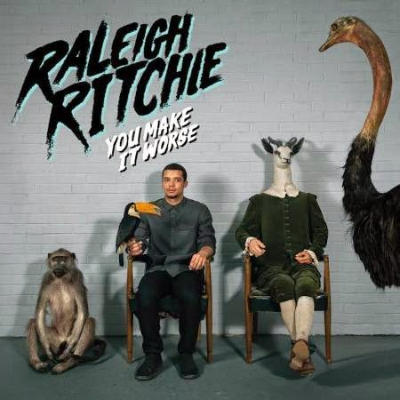Raleigh Ritchie You Make It Worse