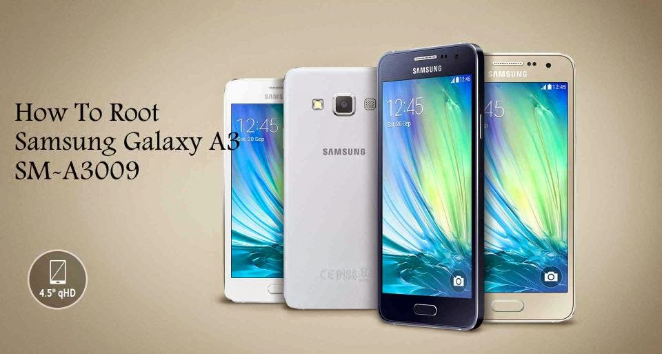 How To Root samsung galaxy a3 sm-a3009