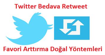 Twitter Bedava Retweet Favori Arttırma Doğal Yöntemleri