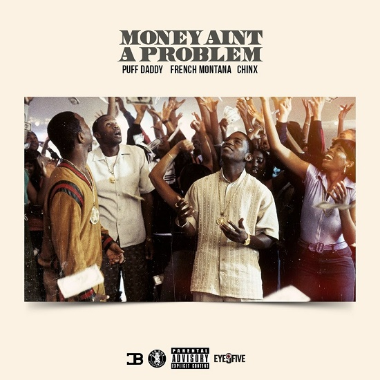 Puff Daddy - Money Ain't A Problem (Remix) (Feat. French Montana & Chinx)