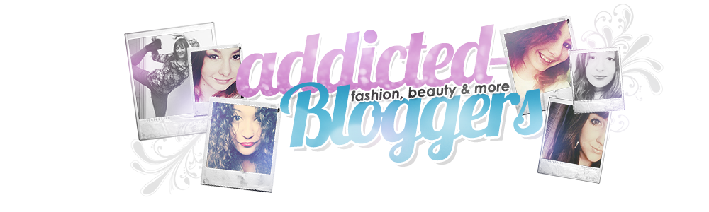 Addicted Bloggers • Fashion, Beauty & more ♡