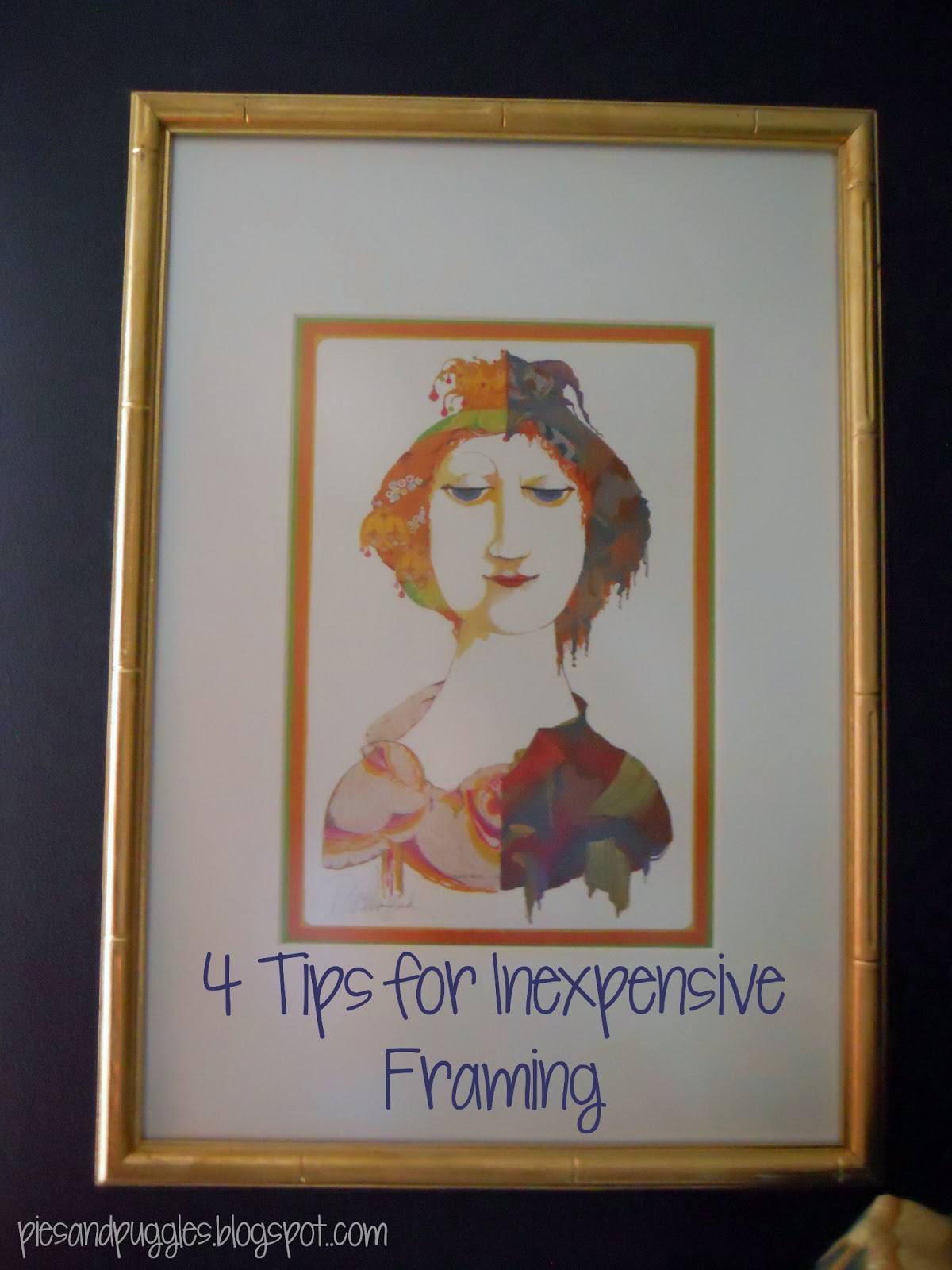 Pies and Puggles: You\'ve been framed: 4 tips for inexpensive framing