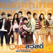 Nắng Ấm Tình Bạn - Sunshine My Friend |phim Thái Lan