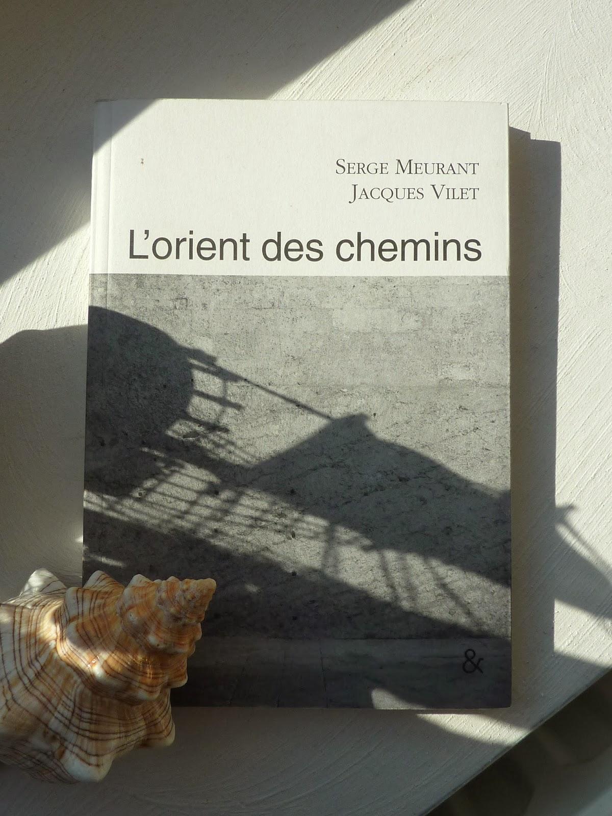 L'orient des chemins - Serge Meurant et Jacques Vilet