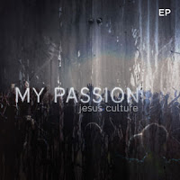 my_passion_Jesus_culture