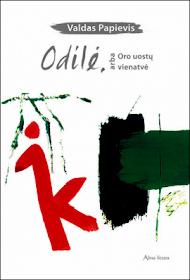 """Šiuo metu skaitau Valdas Papievis """"Odilė, arba oro uostų vienatvė"""""""