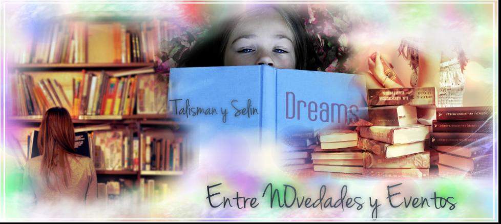 """Talismán y Selín Dreams: """"Entre Novedades y Eventos"""""""