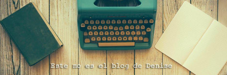 Este no es el blog de Denise