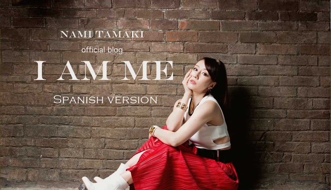 Nami Tamaki の I AM ME [Spanish Version]