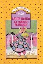 RATITA MARITA LA LOMBRIZ RESFRIADA--ANA MARIA GUIRALDES