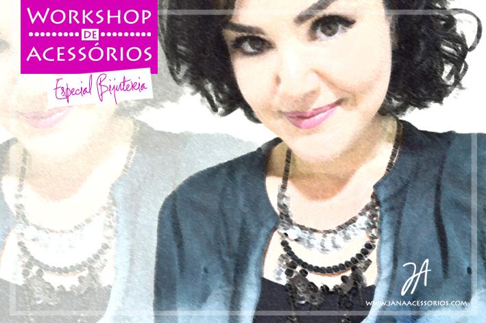 blog de acessórios, blog da jana, joinville, jana, acessórios, bijuteria, Workshop de acessórios