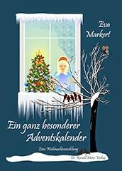 Eva Markert: Ein ganz besonderer Adventskalender. Eine Weihnachtserzählung. eBook Amazon Kindle