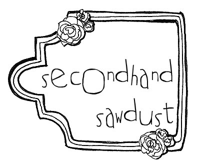 {Secondhand Sawdust}