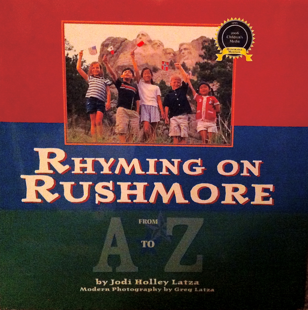 Rhyming on Rushmore: From A-Z Jodi Holley Latza