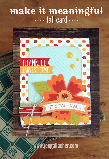 Fall Card by Jen Gallacher found at www.jengallacher.com.