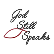 God Still Speaks: Loving Faithfully One Step at a Time