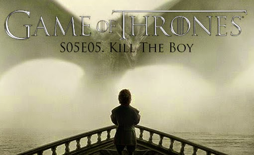 game-of-thrones_s05e05_kill-the-boy_tvspoileralert