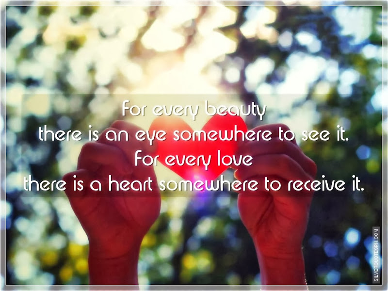 For Every Beauty There Is An Eye Somewhere To See It, Picture Quotes, Love Quotes, Sad Quotes, Sweet Quotes, Birthday Quotes, Friendship Quotes, Inspirational Quotes, Tagalog Quotes
