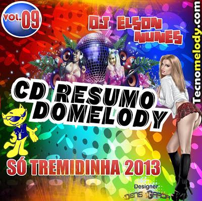 CD RESUMO DO MELODY VOL.09 TREMEDINHA 2013