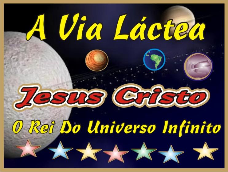 A Via Láctea Tem Jeito Jesus Cristo
