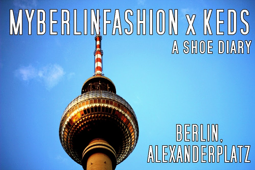 myberlinfashion myberlinfashionxkeds keds shoes alexanderplatz fernsehturm berlin