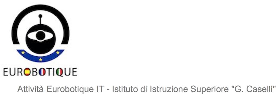 """Attività Eurobotique IT - Istituto di Istruzione Superiore """"G. Caselli"""""""