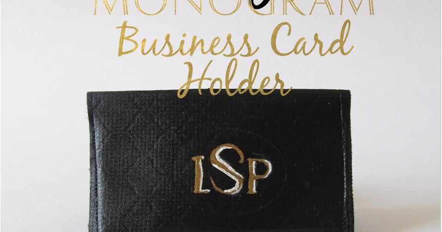 Put a bird on it diy monogram business card holder guest post put a bird on it diy monogram business card holder guest post by stephanie of newly mynted colourmoves