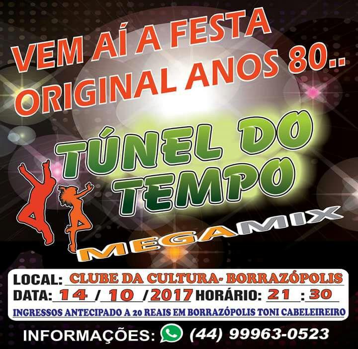 TÚNEL DO TEMPO - BAILE DOS ANOS 80 EM BORRAZÓPOLIS