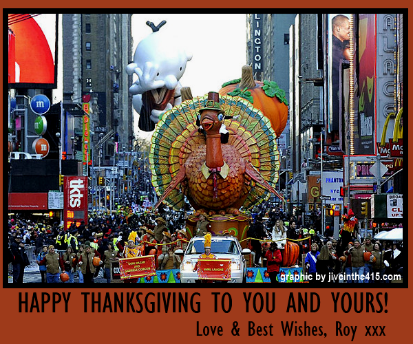 Happy Thanksgiving 2012 to you from jiveinthe415.com Macy's parade