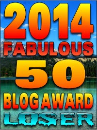 Loser - 2014 Fabulous 50 Blog Awards