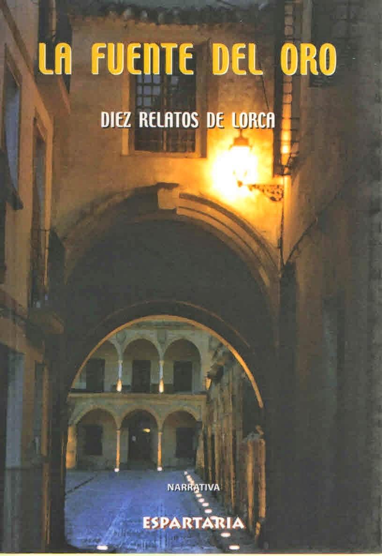 La fuente del oro. Diez relatos de Lorca