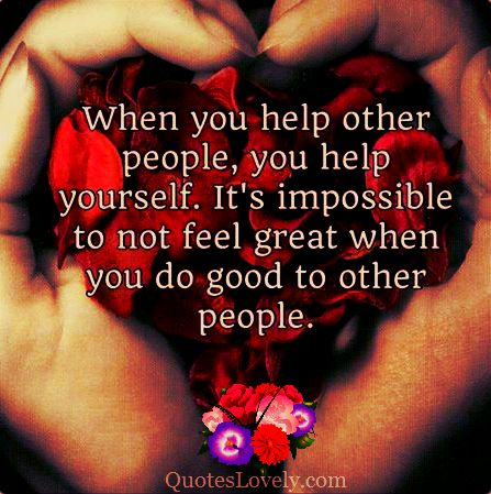 When you help others you help yourself