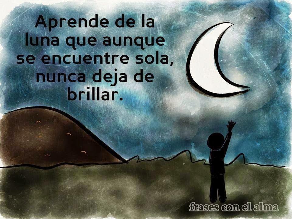 cucaditaSara Aprende de la luna que aunque se encuentre sola