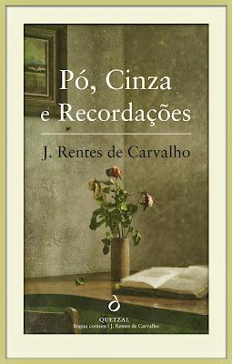 Pó Cinza e Recordações, J. Rentes de Carvalho