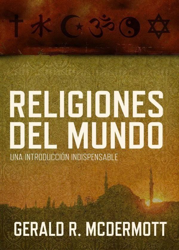 Gerald R. McDermott-Religiones Del Mundo-