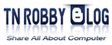 Tn Robby Blog | Share All About Computer