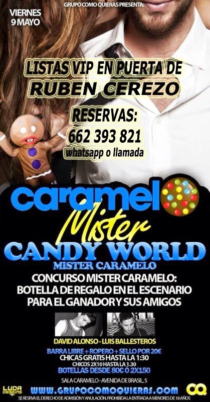 listas CARAMELO MADRID VIERNES, 9 DE MAYO: CANDY WORLD