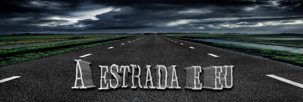 A Estrada e Eu