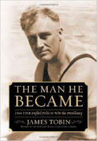 "Cover of the book ""The Man He Became"" by James Tobin with photo of Franklin Roosevelt"