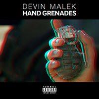 "DEVIN MALEK ""HAND GRENADES"""