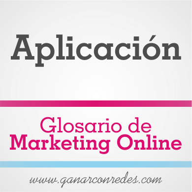 Aplicación | Glosario de marketing Online