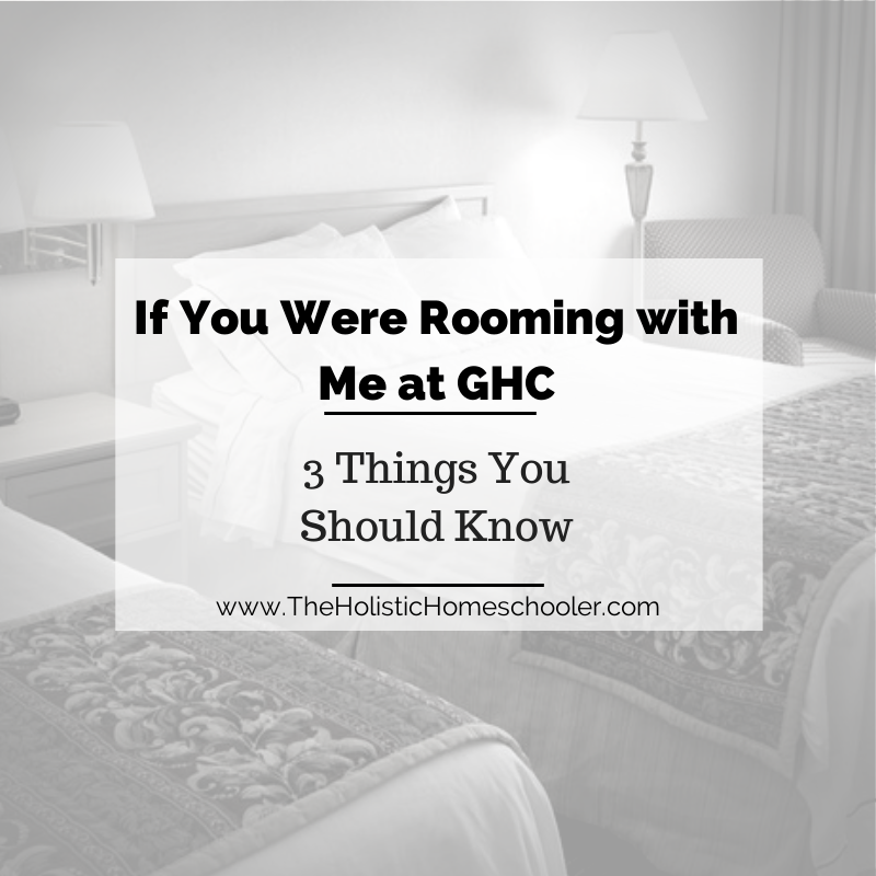 Rooming with me may not be everyone's choice, but meeting your favorite homeschool bloggers at GHC is a great idea!