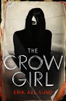 CURRENT READ : The Crow Girl by Erik Axl Sund