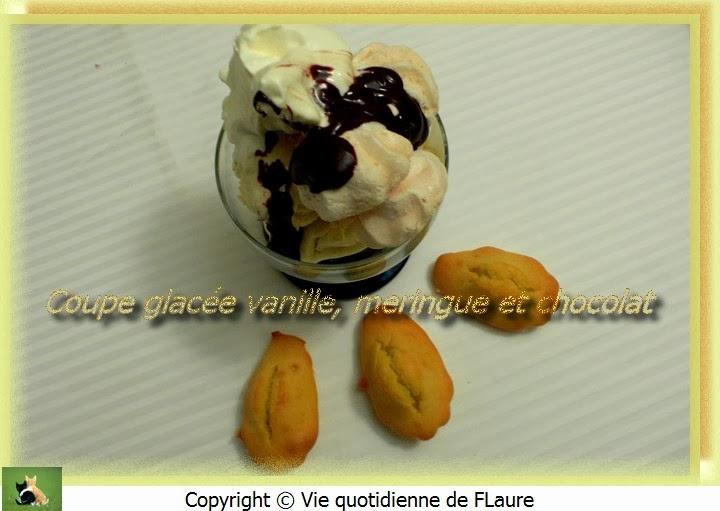 Vie quotidienne de FLaure: Coupe glacée vanille, meringue et chocolat