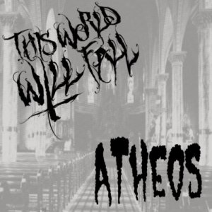 This World Will Fall - Atheos (2011)