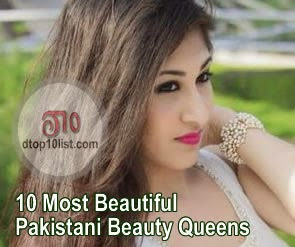 Top 10 Most Beautiful Pakistani Beauty Queens